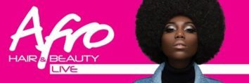 Afro Hair & Beauty LIVE IS BACK – MAY 27TH TO 28TH 2018