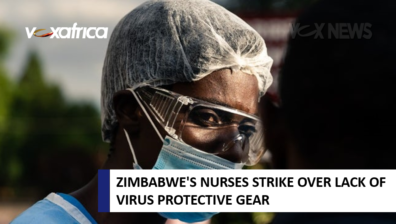 ZIMBABWE'S NURSES STRIKE OVER LACK OF VIRUS PROTECTIVE GEAR