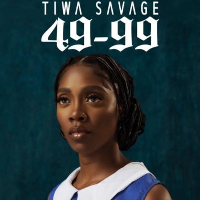 NEW MUSIC: TIWA SAVAGE | 49-99